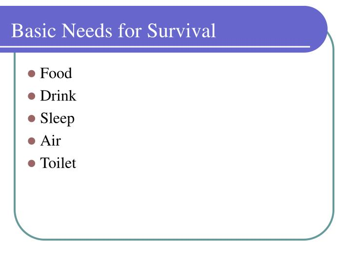 Basic Needs for Survival