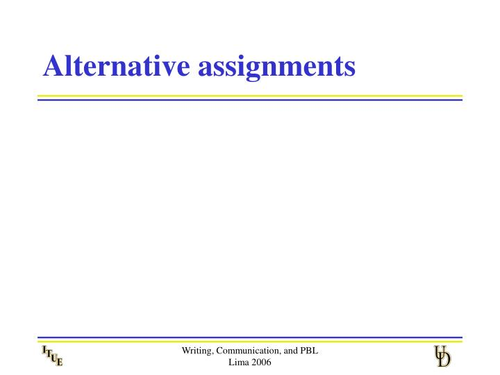 Alternative assignments