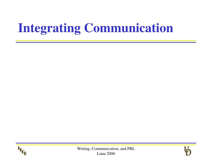 Integrating Communication