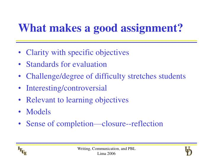 What makes a good assignment?