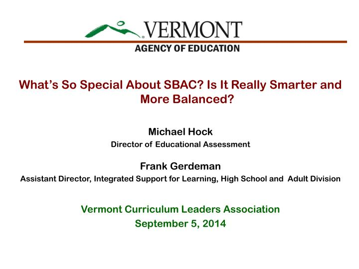 What's So Special About SBAC? Is It Really Smarter and More Balanced?