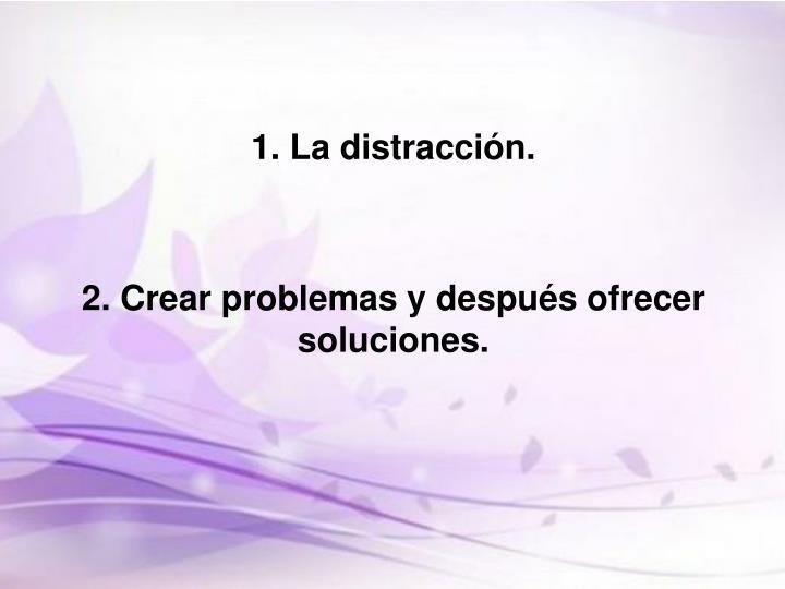 1. La distracción.