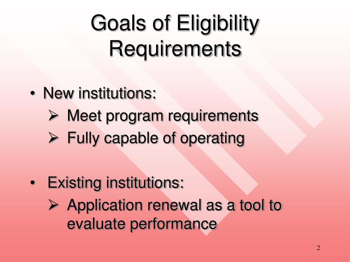 Goals of eligibility requirements