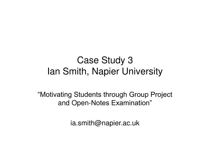 Case study 3 ian smith napier university