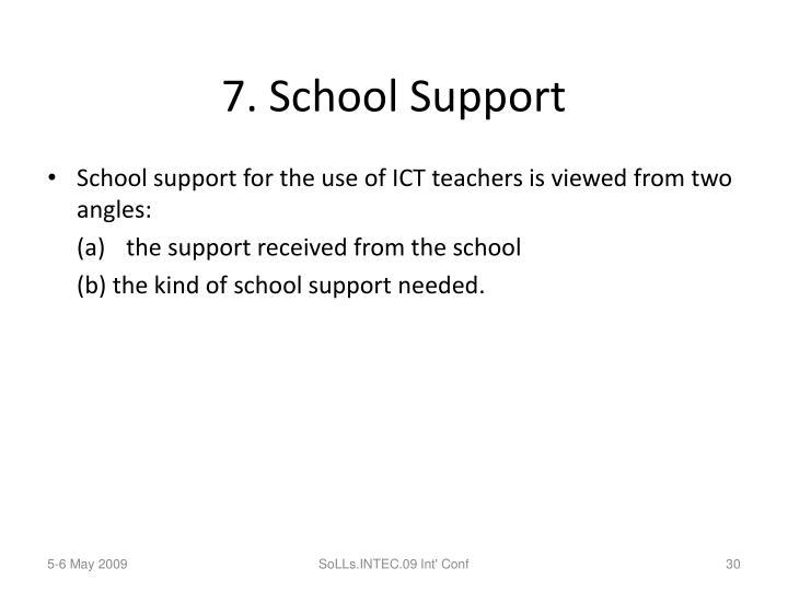 7. School Support