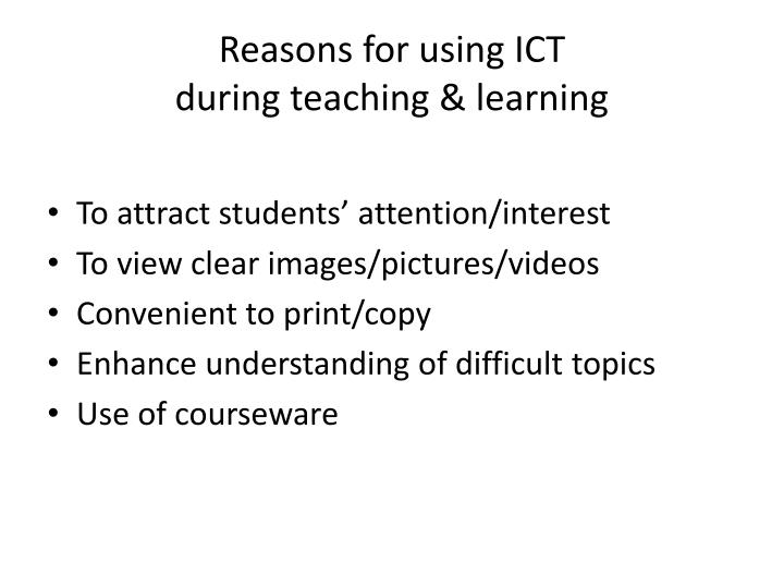 Reasons for using ICT