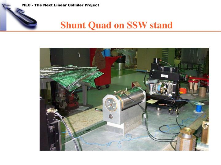 Shunt Quad on SSW stand