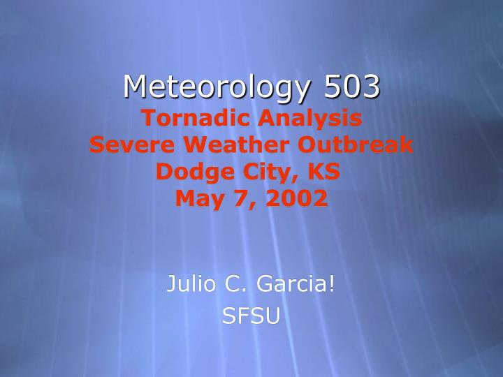 Meteorology 503 tornadic analysis severe weather outbreak dodge city ks may 7 2002