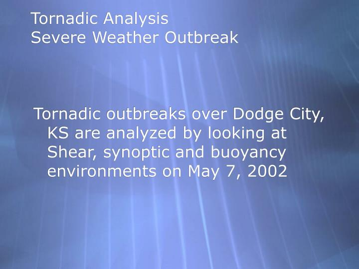 Tornadic analysis severe weather outbreak