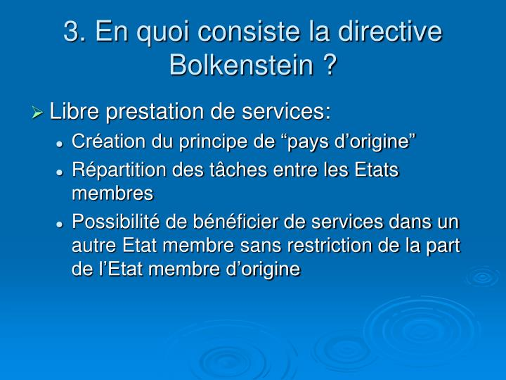 3. En quoi consiste la directive Bolkenstein ?