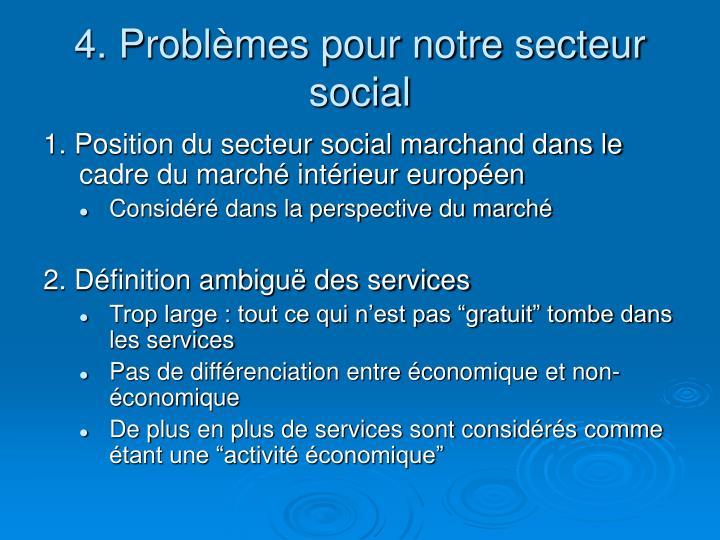 4. Problèmes pour notre secteur social