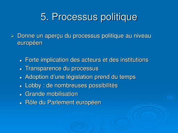 5. Processus politique