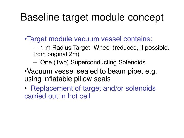 Baseline target module concept