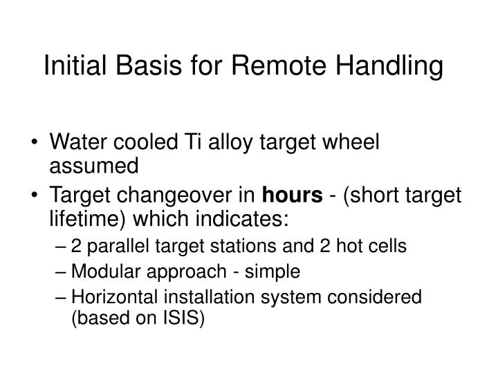 Initial Basis for Remote Handling
