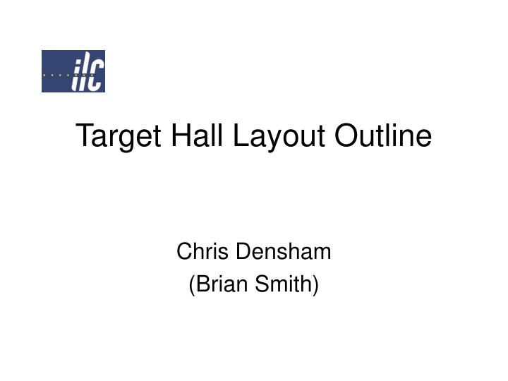 Target hall layout outline