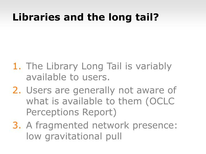 Libraries and the long tail?