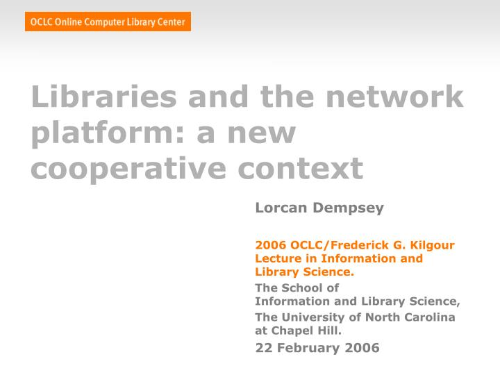 Libraries and the network platform a new cooperative context