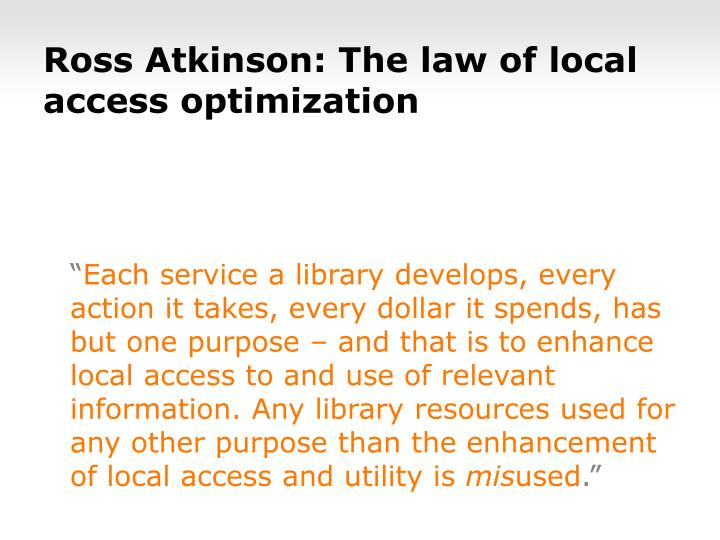 Ross Atkinson: The law of local access optimization