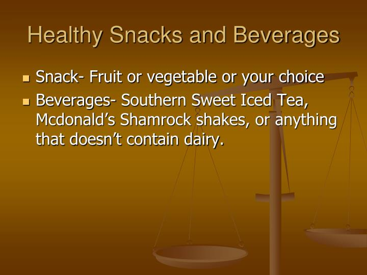 Healthy Snacks and Beverages