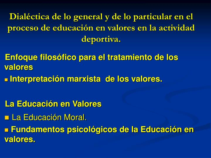 Dialéctica de lo general y de lo particular en el proceso de educación en valores en la actividad deportiva.