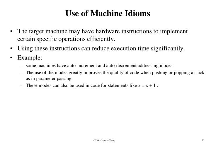 Use of Machine Idioms
