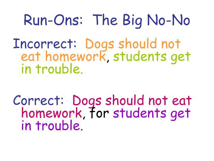 Run-Ons:  The Big No-No