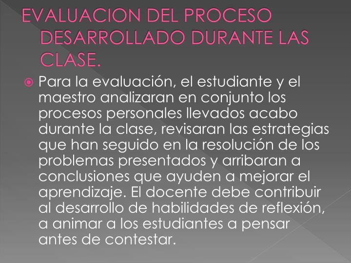 EVALUACION DEL PROCESO DESARROLLADO DURANTE LAS CLASE.