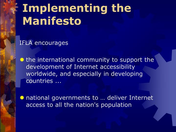 Implementing the Manifesto