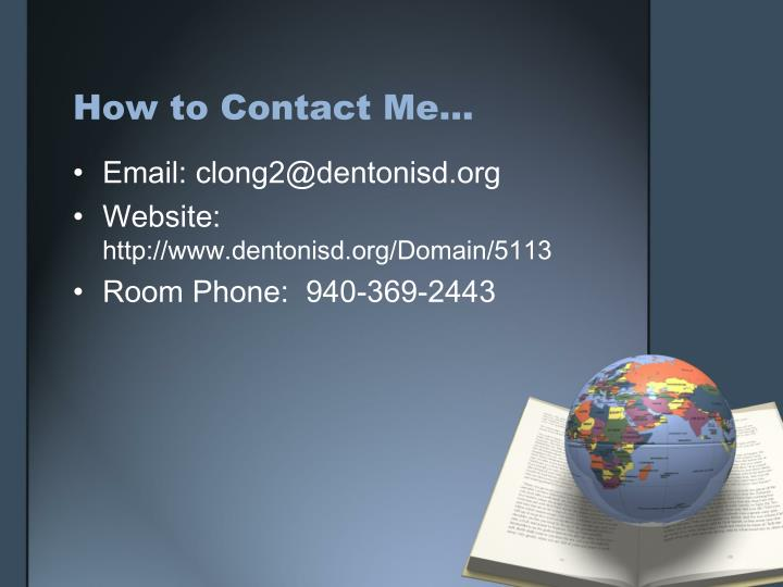 How to Contact Me…