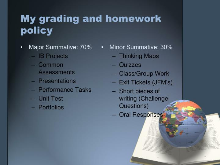 My grading and homework policy