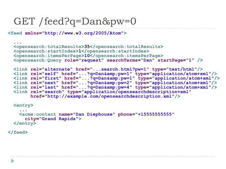 GET /feed?q=Dan&pw=0