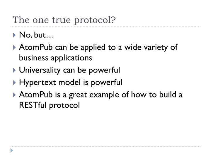 The one true protocol?
