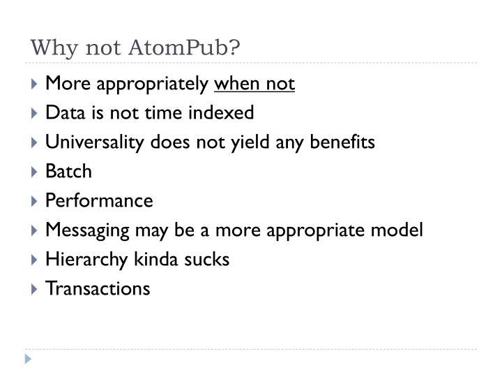 Why not AtomPub?