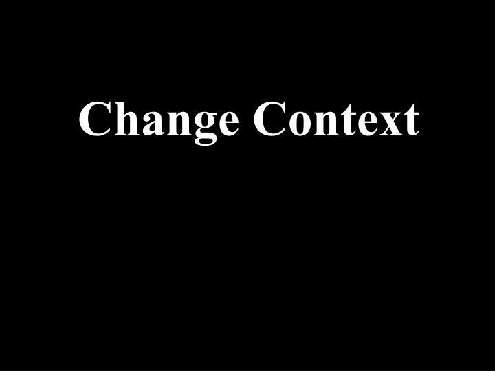 Change Context