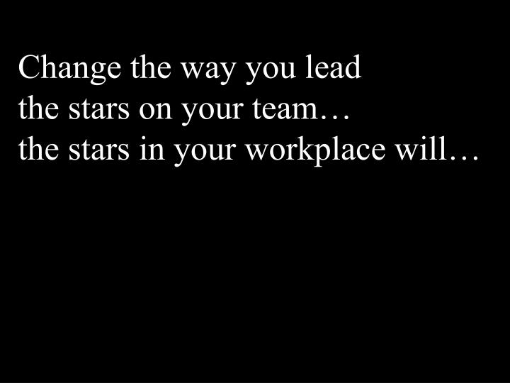 Change the way you lead