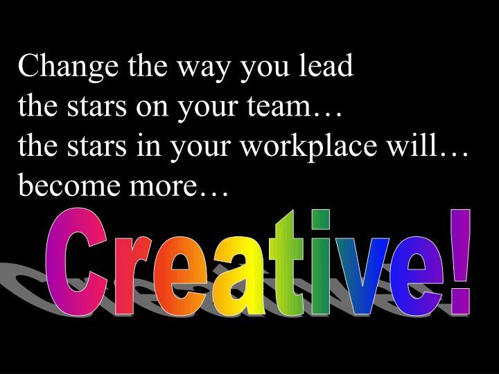 Change the way you lead
