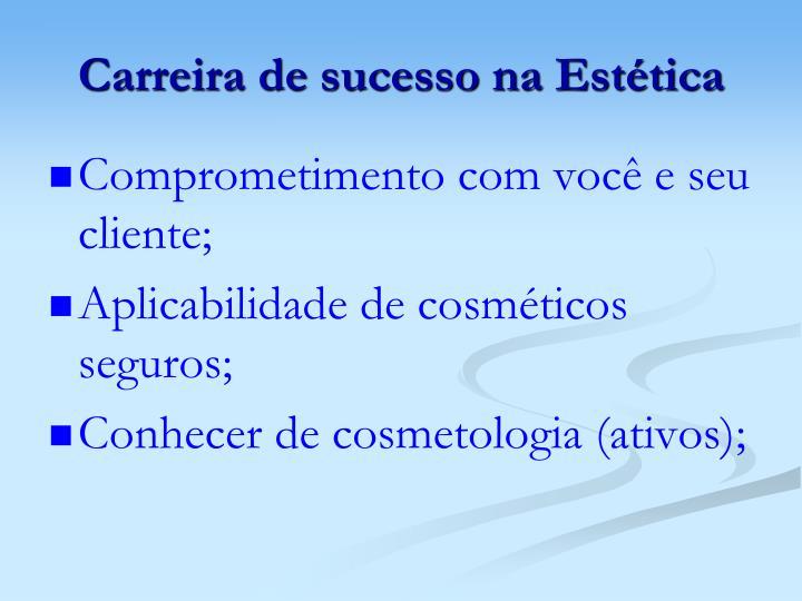Carreira de sucesso na Estética