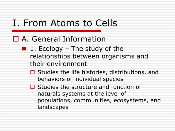I from atoms to cells