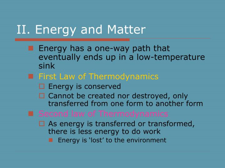 II. Energy and Matter