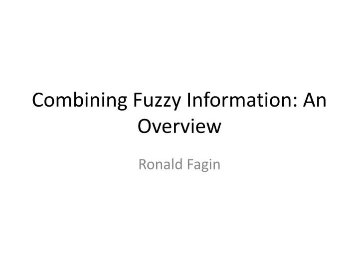 Combining fuzzy information an overview