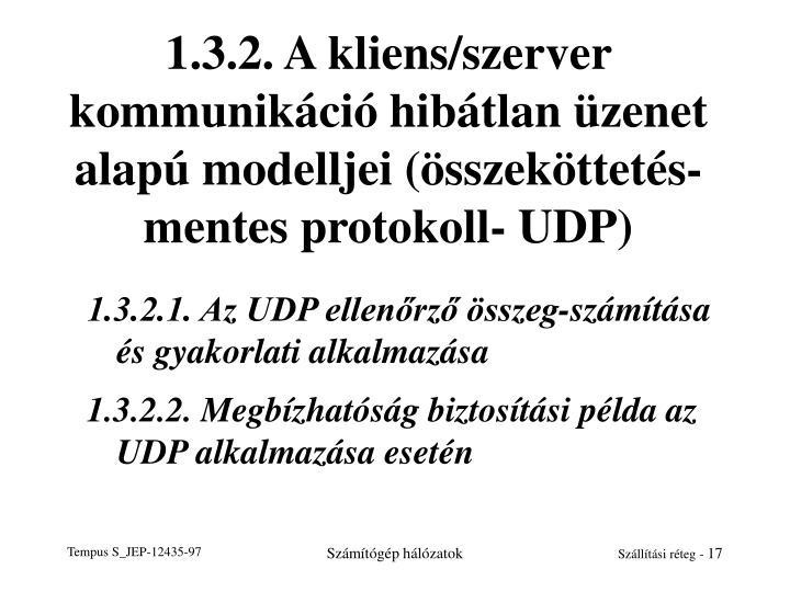 1.3.2. A kliens/szerver kommunikáció hibátlan üzenet alapú modelljei (