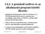 1 4 2 a protokoll szoftver s az alkalmaz si program k z tti illeszt s