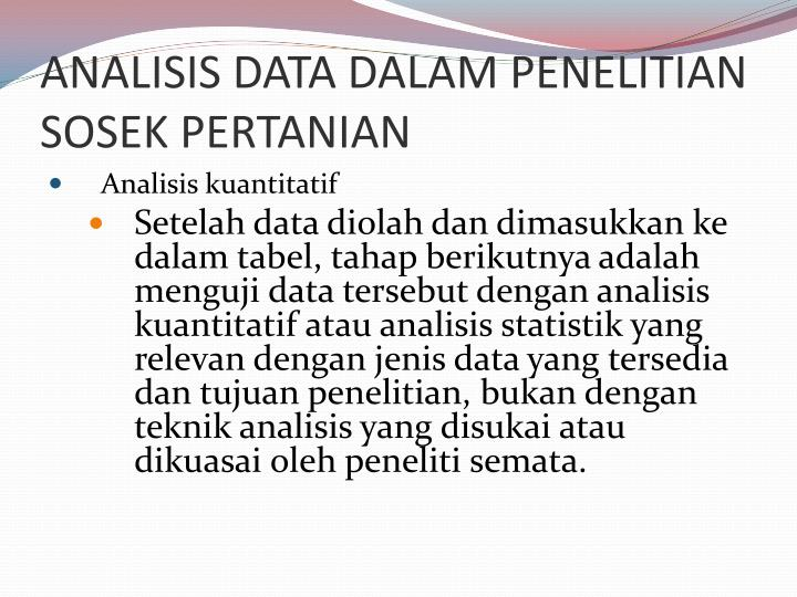 ANALISIS DATA DALAM PENELITIAN SOSEK PERTANIAN