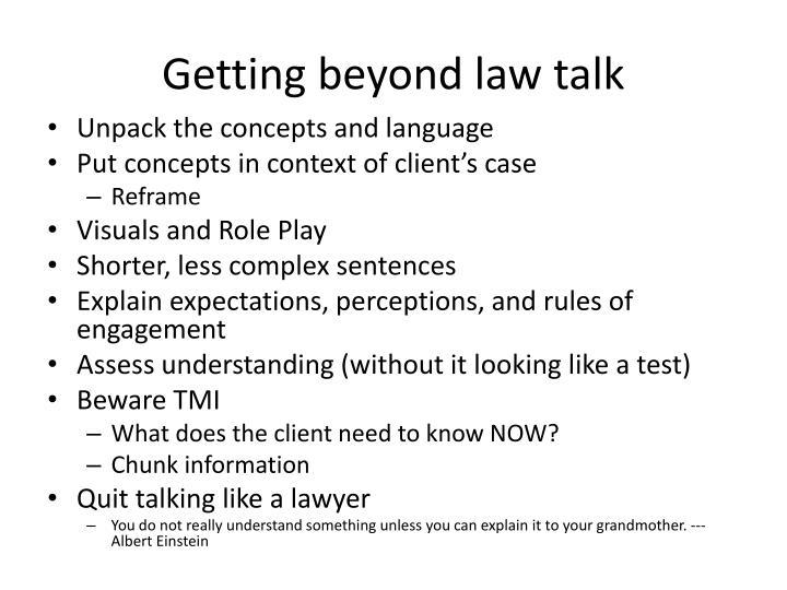 Getting beyond law talk