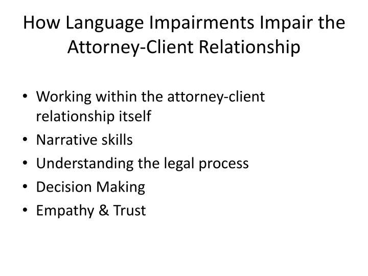 How Language Impairments Impair the Attorney-Client Relationshi