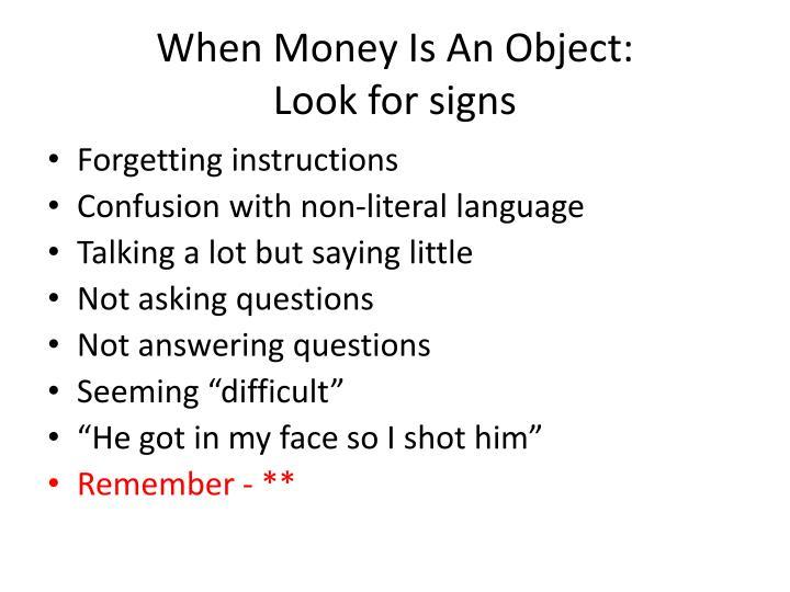 When Money Is An Object: