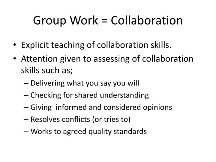 Group Work = Collaboration