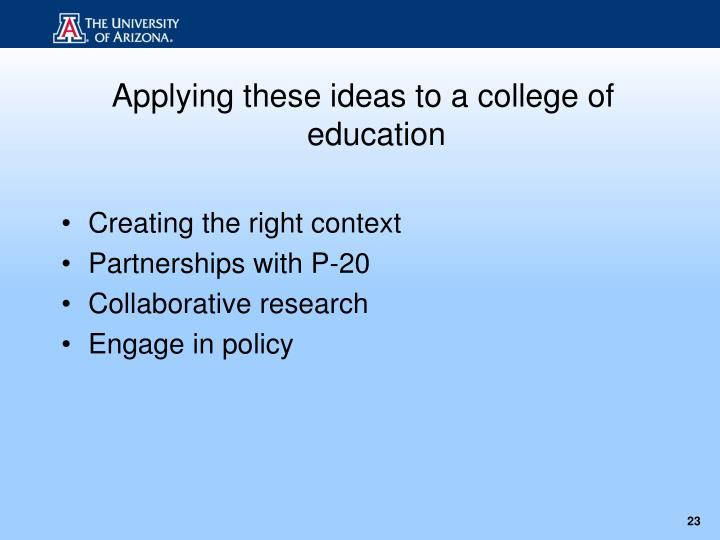 Applying these ideas to a college of education