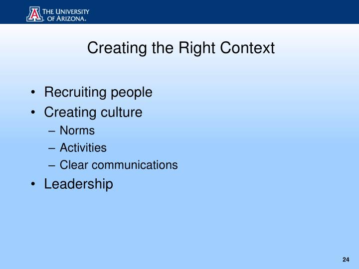 Creating the Right Context
