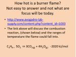 how hot is a burner flame not easy to answer and not what are focus will be today